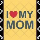 I Love My Mom Greeting Mom Loving Mom Icon