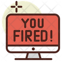 You Fired Fired Unemployment Icon