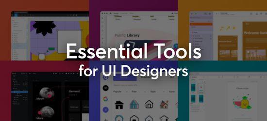Essential Tools for UI Designers