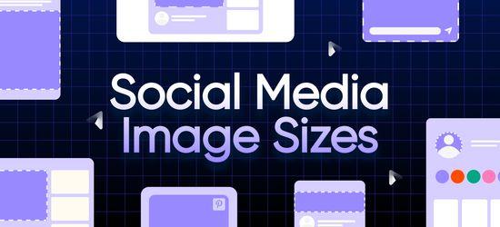 Social Media Image Sizes: The Cheat Sheet (2021)